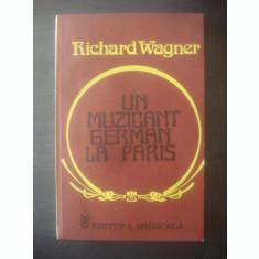 RICHARD WAGNER - UN MUZICANT GERMAN LA PARIS