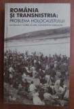 Viorel Achim - Romania si Transnistria: problema holocaustului