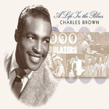 CHARLES BROWN - A LIFE IN THE BLUES, DVD + CD
