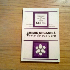 CHIMIE ORGANICA * Teste de Evaluare - Paraschiva Arsene, Cecilia Marinescu -1999 - Carte Chimie
