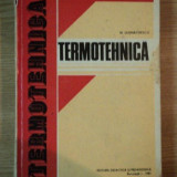 TERMOTEHNICA, EDITIA A 2-A de NICOLAE LEONACHESCU, 1981 - Carti Mecanica
