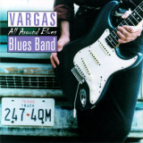 VARGAS BLUES BAND - ALL AROUND BLUES, 2003, DVD + CD