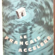 """""""LE FRANCAIS ACCELERE. Methode Intensive"""", G. Mauger / M.Brueziere, 1964"""