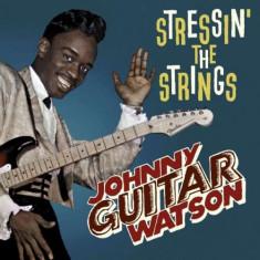 Johnny Watson Guitar - Stressin' the Strings ( 1 CD ) - Muzica Blues