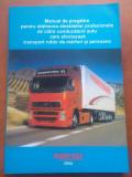 Manual Obtinere Atestat Profesional Pt. Transport  Rutier De Marfuri Si Persoane, Alta editura