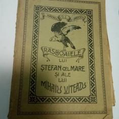 RASBOAIELE LUI STEFAN CEL MARE SI ALE LUI MIHAIU VITEAZU - D.I. GEORGESCU 1926 - Istorie