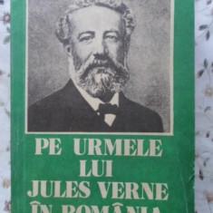 Pe Urmele Lui Jules Verne In Romania - Simion Saveanu ,400093