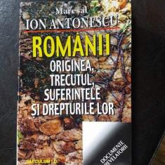 ROMANII-Originea, trecutul, suferintele si drepturile lor, Maresal Ion Antonescu - Istorie