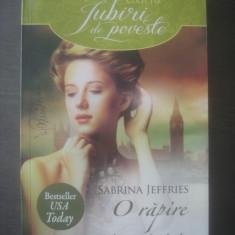 SABRINA JEFFRIES - O RĂPIRE CU URMĂRI NEAȘTEPTATE - Roman dragoste