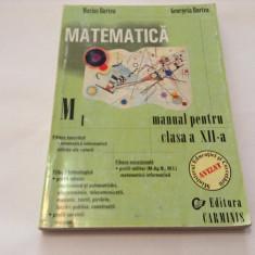 Matematica M1. Manual pentru clasa a XII-a - Marius Burtea, Georgeta Burtea - Carte Matematica
