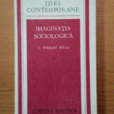 IMAGINATIA SOCIOLOGICA-C.WRIGHT MILLS, BUC.1975 - Carte Sociologie