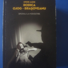 RODICA OJOG-BRAȘOVEANU - SPIONAJ LA MĂNĂSTIRE - Carte politiste, Litera