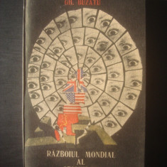 GH. BUZATU - RĂZBOIUL MONDIAL AL SPIONILOR (1939-1989) - Istorie, Litera
