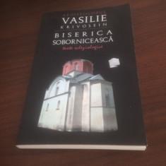 ARHIEPISCOP VASILIE KRIVOSEIN, BISERICA SOBORNICEASCA. TEXTE ECLEZIOLOGICE - Carti ortodoxe
