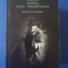 RODICA OJOG-BRAȘOVEANU - ENIGMĂ LA MANSARDĂ - Carte politiste, Litera
