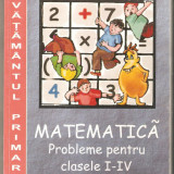 Culegere Probleme Matematica clasele I-IV- Ion Petrica - Carte Matematica