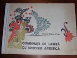 COMBINATII DE LASETA CU BRODERIE ARTISTICA  ( cartonata, format mare ) *