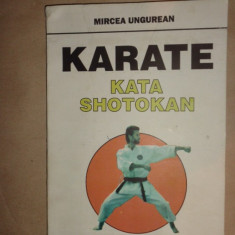 Karate Kata Shotokan 160pag/numeroase figuri- Mircea Ungurean - Carte sport