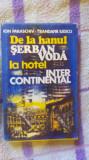 De la hanul Serban Voda la hotel InterContinental-Ioan Paraschiv,T.Iliescu, Alta editura