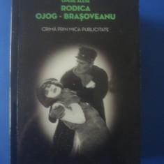 RODICA OJOG-BRAȘOVEANU - CRIMĂ PRIN MICA PUBLICITATE - Carte politiste, Litera