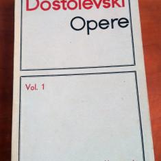 Opere. Vol. 1 - F.M. Dostoievski - Roman, Anul publicarii: 1966