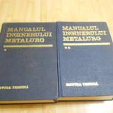 MANUALUL INGINERULUI METALURG - 2 VOL. - Carti Mecanica