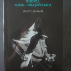 RODICA OJOG-BRAȘOVEANU - STILET CU ȘAMPANIE - Carte politiste, Litera