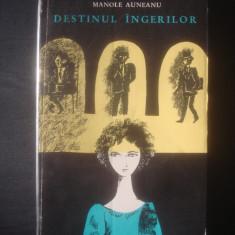 MANOLE AUNEANU - DESTINUL ÎNGERILOR, Litera
