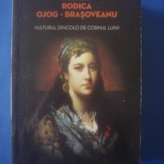 RODICA OJOG-BRAȘOVEANU - VULTURUL DINCOLO DE CORNUL LUNII