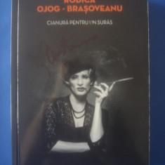 RODICA OJOG-BRAȘOVEANU - CIANURĂ PENTRU UN SURÂS - Carte politiste, Litera