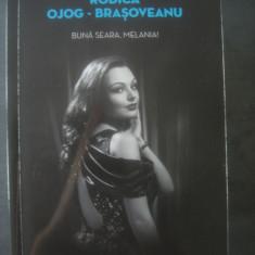 RODICA OJOG-BRAȘOVEANU - BUNĂ SEARA, MELANIA! - Carte politiste, Litera