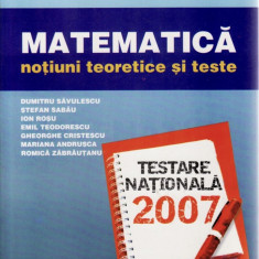 MATEMATICA. NOTIUNI TEORETICE SI TESTE PENTRU TESTAREA NATIONALA de D. SAVULESCU - Manual scolar all, Clasa 10, All