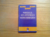 MARESALUL ION ANTONESCU - Jipa Rotaru - Editura Cogito, 201 p.