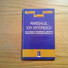 MARESALUL ION ANTONESCU - Jipa Rotaru - Editura Cogito, 201 p. - Istorie