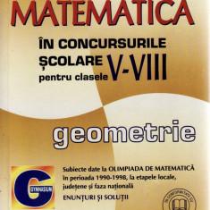 MATEMATICA IN CONCURSURILE SCOLARE PENTRU CLASELE V-VIII GEOMETRIE de ION GHICA - Manual scolar all, Clasa 10, All