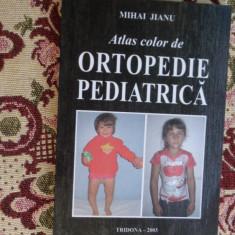 Atlas color de ortopedie pediatrica 201pag/an2003/- Mihai Jianu - Carte Ortopedie