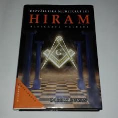 ROBERT LOMAS - DEZVALUIREA SECRETULUI LUI HIRAM ~ RIDICAREA VALULUI ~ - Carte masonerie
