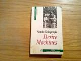 DESIRE MACHINES  - Sanda Golopentia - Editura Fundatiei Culturale, 1998, 307 p.