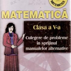 MATEMATICA CLASA A V A CULEGERE DE PROBLEME de GEORGETA BURTEA - Manual scolar all, Clasa 10, All