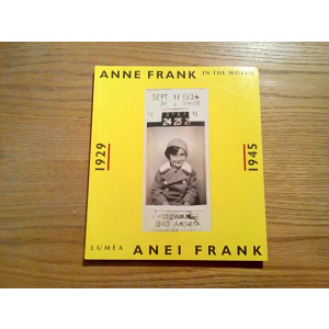 Lumea ANNEI FRANK * 1929 - 1945 - text: Anne Frank Stichting - 1994, 228 p.