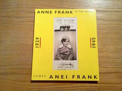 Lumea ANNEI FRANK * 1929 - 1945 - text: Anne Frank Stichting - 1994, 228 p. foto