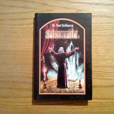 SPIRITISMUL - Paul Stefanescu - Editura PHobos, 2005, 459 p. - Carte paranormal
