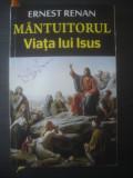 ERNEST RENAN - MÂNTUITORUL. VIAȚA LUI ISUS