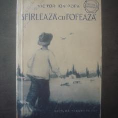 VICTOR ION POPA - SFÂRLEAZĂ CU FOFEAZĂ
