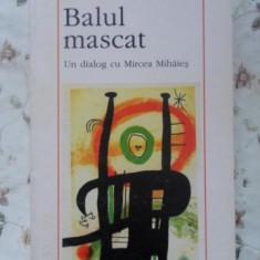Balul Mascat Un Dialog Cu Mircea Mihaies - Vladimir Tismaneanu, 400190 - Carte Politica