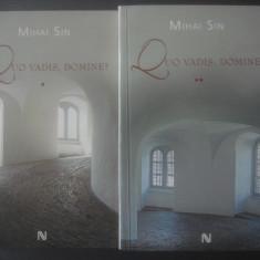 MIHAI SIN - QUO VADIS, DOMINE? (VOL. I ȘI II) - Roman