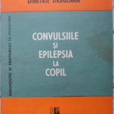 Convulsiile Si Epilepsia La Copil - Valeriu Popescu Const. Arion Dimitrie Dragomir, 400153