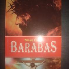 MARIE CORELLI - BARABAS (ISTORISIRE DE PE TIMPUL LUI HRISTOS) - Carti Istoria bisericii