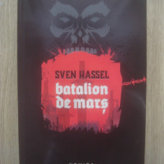 SVEN HASSEL - BATALION DE MARȘ - Roman