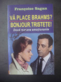 FRANCOISE SAGAN - VĂ PLACE BRAHMS? * BONJOUR, TRISTEȚE!